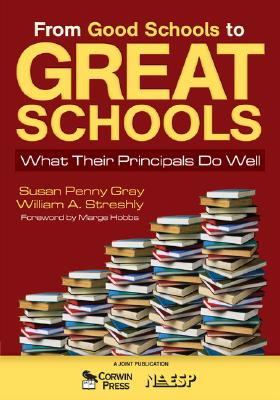 From Good Schools to Great Schools By Streshly, William A./ Gray, Susan Penny